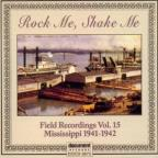 Rock Me Shake Me Field Recordings, Vol. 15: Mississ