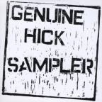 Genuine Hick Sampler
