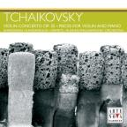 Tchaikovsky: Violin Concerto; Pieces for Violin and Piano
