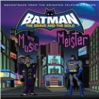 Batman: The Brave And The Bold: Mayhem Of The Music Meister! - Soundtrack From The Animated Television Show