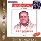 Great Masters - A.K.C.Natarajan Vol. 1