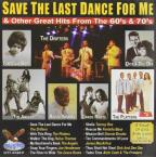 Save the Last Dance for Me and Other Great Hits from the 60s & 70s