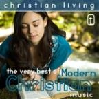 Christian Living: The Very Best Of Modern Christian