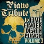 Piano Tribute To Five Finger Death Punch, Vol. 3