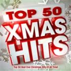 Top 50 Xmas Hits - Top 50 Best Ever Christmas Hits Of All Time!