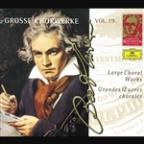 Complete Beethoven Edition Vol 19 - Large Choral Works