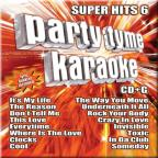 Party Tyme Karaoke: Super Hits, Vol. 6