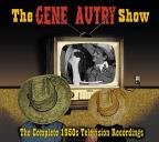 Gene Autry Show: The Complete 1950s Television Recordings