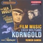 Film Music of Erich Korngold: Sea Wolf/Robin Hood