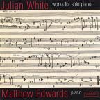 Julian White: Works for Solo Piano