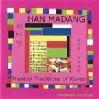 Han Madang: Musical Traditions of Korea