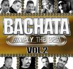 Bachata: Simply the Best, Vol. 2