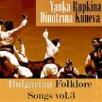 Bulgarian Folklore Songs,Vol. 3
