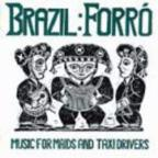 Forro: Music For Maids & Taxi Drivers