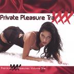 Private Pleasure Traxxx Vol. 1 - Premium XXX Pleasures