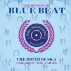 History Of Bluebeat: BB101-BB125 A-Sides