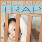 Chill Baby Trap: 25 Songs For Chill Babies To Dance To