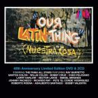 Our Latin Thing (Nuestra Cosa) 40th Anniversary Ed