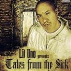 Lil Uno Presents Tales From The Sick
