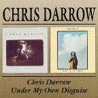 Chris Darrow/Under My Own Disguise