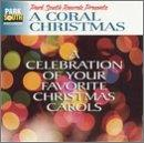 Choral Christmas: A Celebration of Your Favorite Christmas Carols