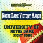Notre Dame Victory March: University Of Notre Dame Fight Song