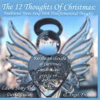 12 Thoughts Of Christmas: Traditional Tunes Sung With Transformational Thoughts