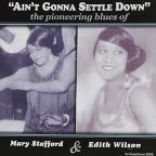 Ain't Gonna Settle Down: The Pioneering Blues of Mary Stafford & Edith Wilson