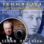Learn To Croon: John Gill And His Sentimental Serenaders Remember Bing Crosby