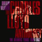 Dream Weaver-The Charles Lloyd Anthology-The Atlan