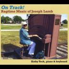 On Track! Ragtime Music Of Joseph Lamb