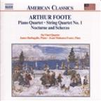 Arthur Foote: Piano Quartet; String Quartet No. 1; Nocturne and Scherzo