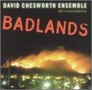 Badlands / David Chesworth Ensemble