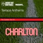 Golden Era Of Charlton: Terrace Anthems