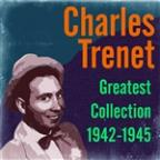 Charles Trenet: Greatest Collection 1942-1945