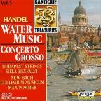 Handel: Water Music; Concerto Grosso