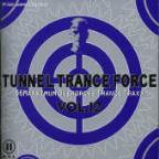 Tunnel Trance Force V.