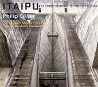 Philip Glass: Itaipu; Three Songs for Choir A Cappella