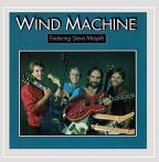 Wind Machine Featuring Steve Mesple