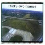 Thirty-Two Frames