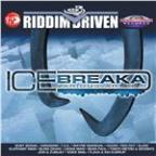 Riddim Driven: Ice Breaka
