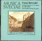 Franz Berwald: String Quartets in A minor & E flat major