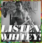 Listen, Whitey! The Sounds of Black Power 1967-1974