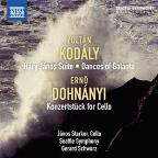 Kodaly: Hary Janos Suite; Dances of Galanta; Dohnanyi: Konzertstuke for Cello