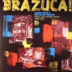 Brazuca! Samba Rock & Brazilian Groove from the Golden Years (1966-1978)