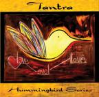 Tantra: Hummingbird Series