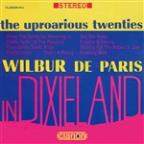 Uproarious Twenties: Wilbur De Paris In Dixieland
