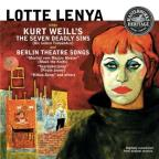 Lotte Lenya Sings Kurt Weill's The Seven Deadly Sins & Berlin Theater Songs