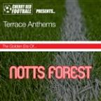 Golden Era Of Nottingham Forest: Terrace Anthems