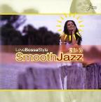 This Is Smooth Jazz: Love Bossa Style